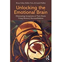 Unlocking the Emotional Brain: Eliminating Symptoms at Their Roots Using Memory Reconsolidation (Paperback) - Common
