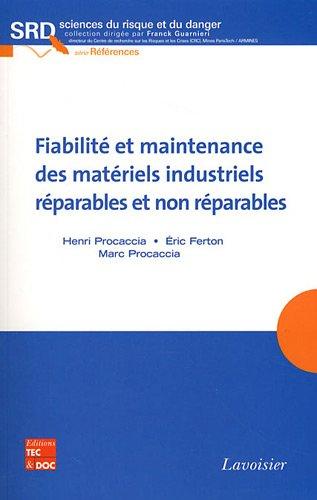 Fiabilité et maintenance des matériels industriels réparables et non réparables par Henri Procaccia, Eric Ferton, Marc Procaccia