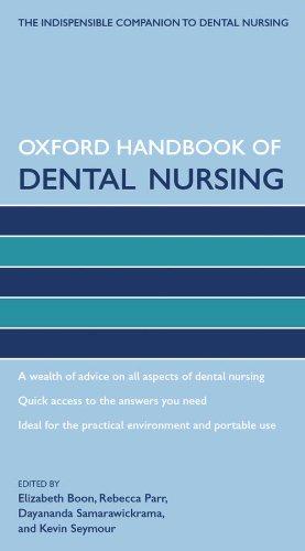 Oxford Handbook of Dental Nursing (Oxford Handbooks in Nursing)