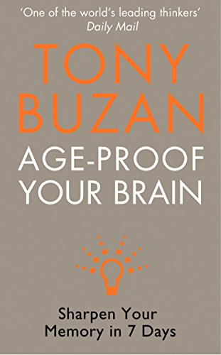 Age-Proof Your Brain: Sharpen Your Memory in 7 Days eBook: Tony Buzan