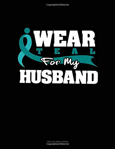 I Wear Teal For My Husband: Unruled Composition Book por Engy Publishing