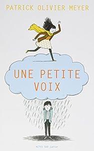 vignette de 'Une petite voix (Patrick Olivier Meyer)'