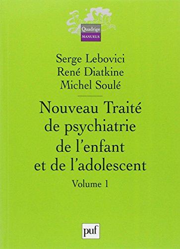 Nouveau traité de psychiatrie de l'enfant et de l'adolescent  4 volumes