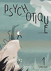 Psychotique, tome 1 par Jacques Mathis