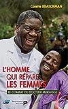 L'homme qui répare les femmes, le combat du Docteur Mukwege