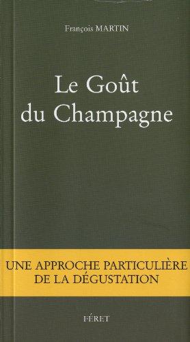 Le Goût du Champagne : Une approche particulière de la dégustation par François Martin