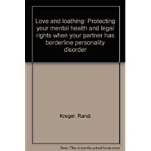 Love and loathing: Protecting your mental health and legal rights when your partner has borderline personality disorder