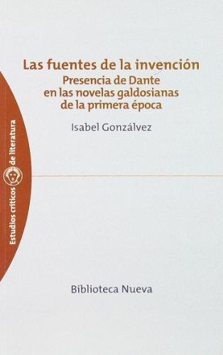 Las fuentes de la invención : presencia de Dante en las novelas galdosianas de la primera época Cover Image