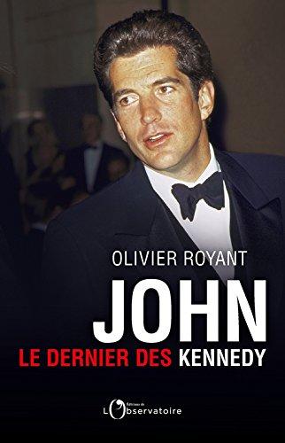 John, le dernier des Kennedy (EDITIONS DE L'O) par Olivier Royant
