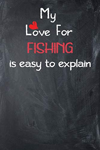 My Love For Fishing is Easy to Explain: Lined Journal -