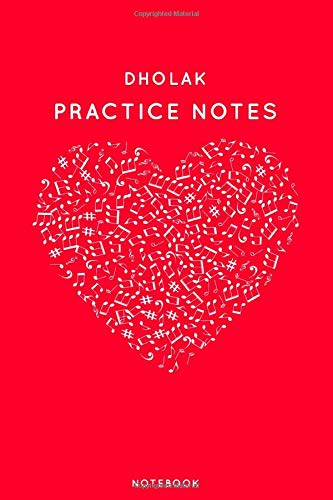 """Dholak Practice Notes: Red Heart Shaped Musical Notes Dancing Notebook for Serious Dance Lovers - 6\""""x9\"""" 100 Pages Journal (Instrument Book Series, Band 143)"""