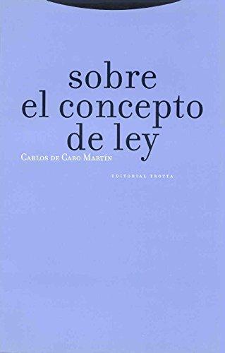 Sobre el concepto de ley (Estructuras y Procesos. Derecho) por Carlos de Cabo Martín