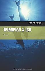 friedrich & ich: Roman