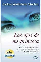 Los Ojos De Mi Princesa (Spanish and Spanish Edition) by Carlos Cuauhtemoc Snchez(1905-06-26) Broché