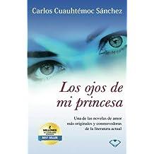 Los Ojos De Mi Princesa (Spanish and Spanish Edition) by Carlos Cuauhtemoc Snchez(1905-06-26)