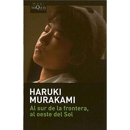 [(Al Sur De LA Frontera El Oeste Del Sol)] [By (author) Haruki Murakami] published on (July, 2007)