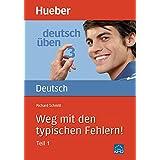 Deutsch üben - Weg mit den typischen Fehlern: Vol. 3 (Gramatica Aleman)