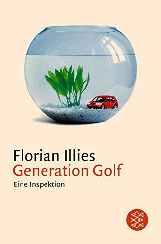 Buchseite und Rezensionen zu 'Generation Golf: Eine Inspektion (Allemand)' von Florian Illies