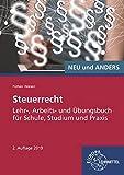 Steuerrecht: Lehr-, Arbeits- und Übungsbuch für Schule, Studium und Praxis - Tanja Heesen, Wilhelm Pothen