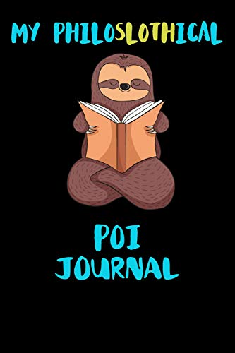 My Philoslothical Poi Journal: Blank Lined Notebook Journal Gift Idea For (Lazy) Sloth Spirit Animal Lovers - Tapestry Garden Flags