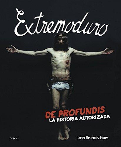 Extremoduro: De profundis. La historia autorizada (Música) por Javier Menéndez Florez