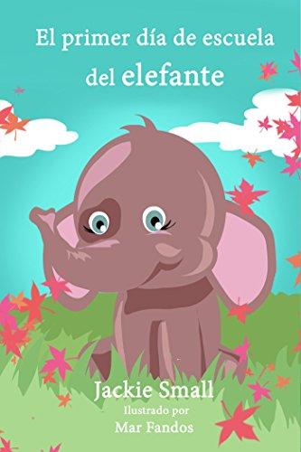 El primer día de escuela del elefante por Jackie Small