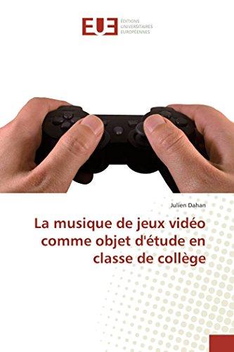 La musique de jeux vidéo comme objet d'étude en classe de collège par Julien Dahan