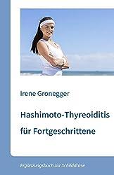 Hashimoto-Thyreoiditis für Fortgeschrittene. Ergänzungsbuch zur Schilddrüse