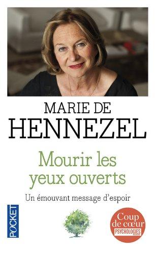 Mourir les yeux ouverts - Un émouvant message d'espoir par Marie de Hennezel