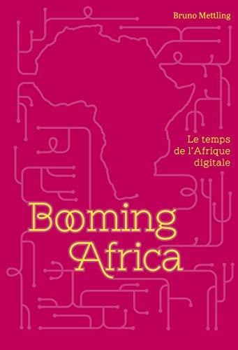 Booming Africa: Le temps de l'Afrique digitale (Sens) (French Edition)