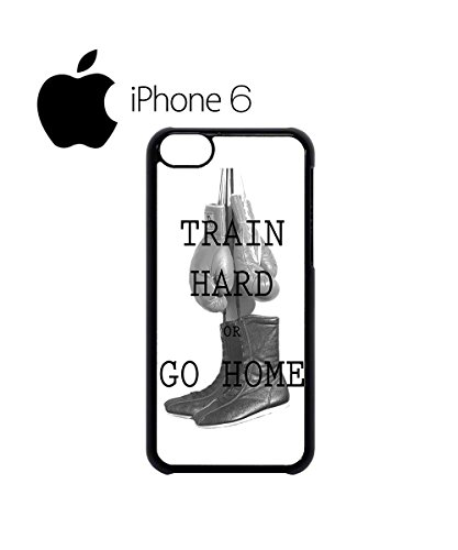 Train Hard or Go Home Gym Boxing Motivation Swag Mobile Phone Case Back Cover Hülle Weiß Schwarz for iPhone 6 White Schwarz