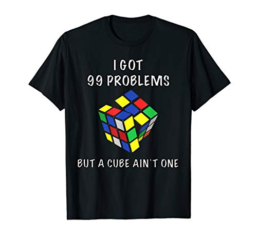 I got 99 Problems but a cube ain't one T-Shirt
