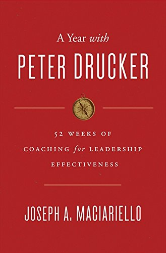 29 Drucker (A Year with Peter Drucker: 52 Weeks of Coaching for Leadership Effectiveness)