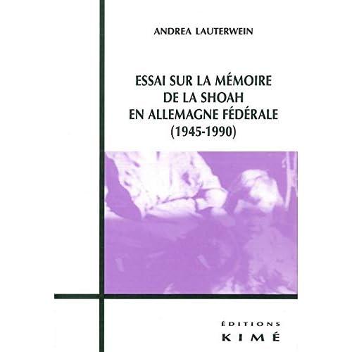 Essai sur la Mémoire de la Shoah en Allemagne Federale: En Allemagne Federale (1945-1990)