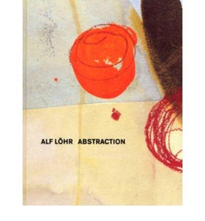 Alf Lohr: Abstraction (Hardback) - Common