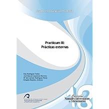 Practicum III: Prácticas externas (Manuales Universitarios de Teleformación: Grado en Educación Primaria)
