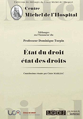 Mélanges en l'honneur du Professeur Dominique Turpin : Etat du droit, état des droits par Claire Marliac