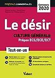 Le désir - Culture générale - Prépas commerciales ECS/ECE/ECT - Concours 2020 - Tout-en-un