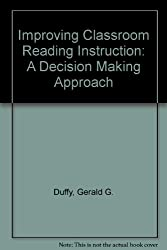 Improving Classroom Reading Instruction: A Decision Making Approach