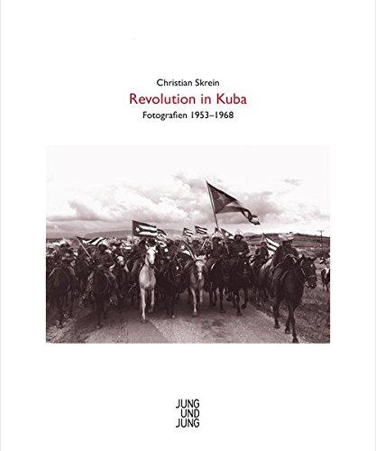 Revolution in Kuba: Fotografien 1953-1968