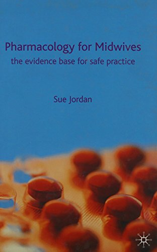 Pharmacology for Midwives: The Evidence Base for Safe Practice