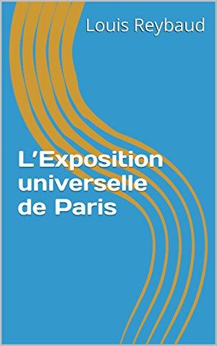 L'Exposition universelle de Paris (Récit Historique) par Louis Reybaud