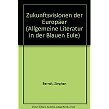 Zukunftsvisionen der Europäer