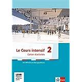 Le Cours intensif - Cahier d'activites 2 mit MP3-CD + Lernsoftware