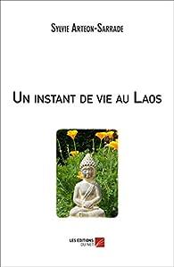Un instant de vie au Laos par Sylvie Arteon-Sarrade