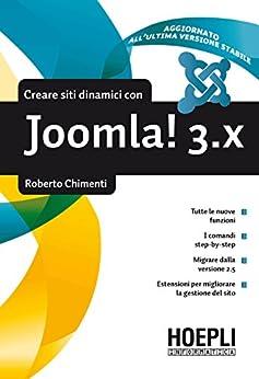 Costruire siti dinamici con Joomla! 3.x di [Chimenti, Roberto]