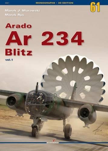Arado Ar 234 Blitz Vol. I: 1 (Monographs) por Marek J. Murawski