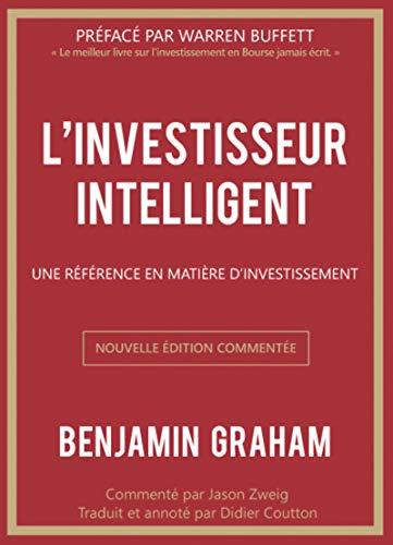 L'investisseur intelligent: Une référence en matière d'investissement par Jason Zweig