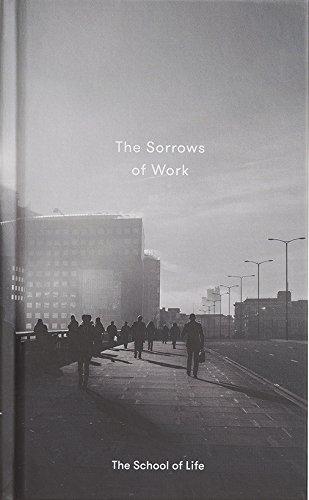 Sorrows of Work (School of Life) por The School Of Life