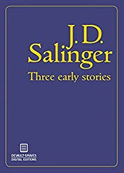 Three Early Stories (Illustrated) by J. D. Salinger (2014-06-01)